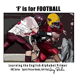 F is for Football: Learning The English Alphabet Book!: ABC Sports Books | [Harry Barker]