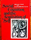 Social Cognition and the Acquisition of Self (0306402327) by Lewis, Michael