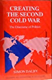 img - for Creating the Second Cold War: The Discourse of Politics book / textbook / text book