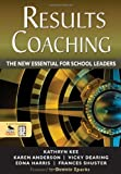 RESULTS Coaching: The New Essential for School Leaders