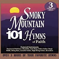 101 Smoky Mountain Hymns Of Faith