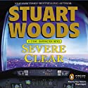 Severe Clear: A Stone Barrington Novel, Book 24 (       UNABRIDGED) by Stuart Woods Narrated by Tony Roberts