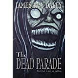 The Dead Parade ~ James Roy Daley
