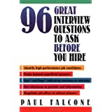 96 Great Interview Questions to Ask Before You Hire ~ Paul Falcone