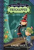 Frognapped (Araminta Spookie, Book 3) (0060774894) by Sage, Angie