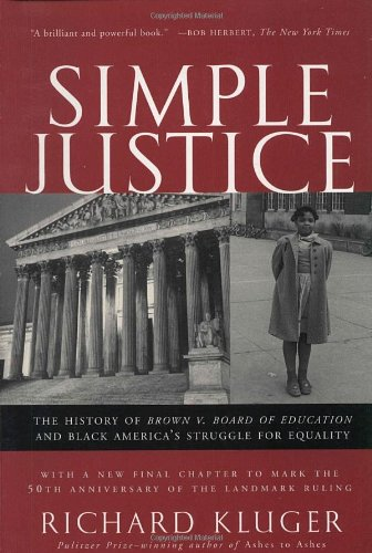 Simple Justice: The History of Brown v. Board of...