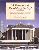 Helen Dingwall A Famous and Flourishing Society: The History of the Royal College of Surgeons of Edinburgh, 1505-2005