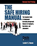 The Safe Hiring Manual: The Complete Guide to Employment Screening Background Checks for Employers, Recruiters, and Jobseekers