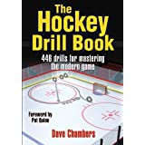 The Hockey Drill Book: 463 Drills for Mastering the Modern Game (The Drill Book Series)by Dave Chambers