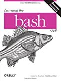 Learning the bash Shell: Unix Shell Programming (In a Nutshell (O Reilly))