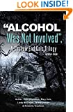 """Alcohol Was Not Involved"": A Shallow End Gals Trilogy"