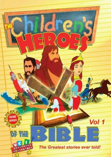 The Children's Heroes of the Bible, Vol. 1