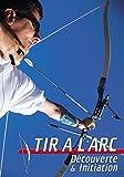 Tir à l'arc : Découverte & initiation - Sport Loisirs - Tir a l'arc
