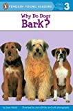 Why Do Dogs Bark? (Penguin Young Readers, L3) (0140567895) by Holub, Joan
