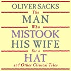 The Man Who Mistook His Wife for a Hat: and Other Clinical Tales Hörbuch von Oliver Sacks Gesprochen von: Jonathan Davis, Oliver Sacks