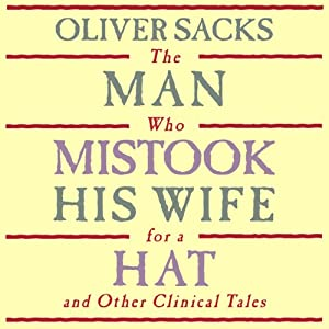 The Man Who Mistook His Wife for a Hat: and Other Clinical Tales Audiobook
