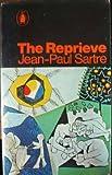 THE REPRIEVE. Jean-Paul. Sartre