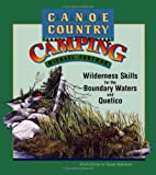 Canoe Country Camping: Wilderness Skills for the Boundary Waters and Quetico (0816642729) by Furtman, Michael