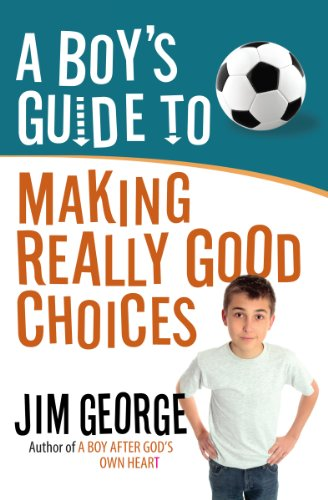 Download A Boy's Guide to Making Really Good Choices