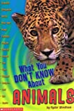 What You Don't Know about Animals (0439225337) by Windham, Ryder
