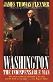 Washington: The Indispensable Man (0316286168) by James Thomas Flexner