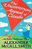 Alexander McCall Smith The Uncommon Appeal of Clouds (Isabel Dalhousie Novels)