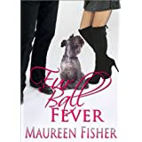 Fur Ball Fever (A Romantic Crime Mystery with Tons of Humor) ~ Maureen Fisher