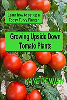 Growing upside down tomato plants learn how to set up a - Can a plant grow upside down ...