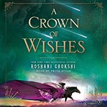 A Crown of Wishes | Livre audio Auteur(s) : Roshani Chokshi Narrateur(s) : Priya Ayyar