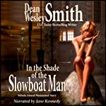 In the Shade of the Slowboat Man | Dean Wesley Smith