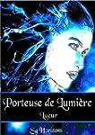 Porteuse de Lumi�re 1. Lueur (French...