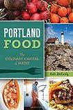 Portland Food:: The Culinary Capital of Maine (American Palate)