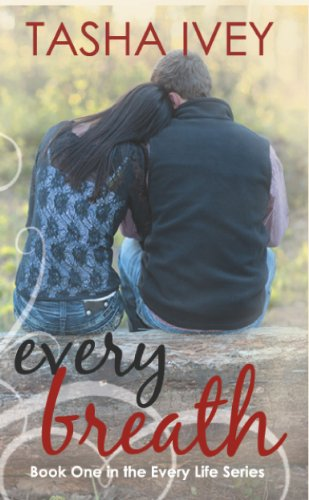 Every Breath (Every Life Series) by Tasha Ivey