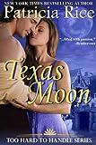 Texas Moon (Too Hard To Handle, Book 4)