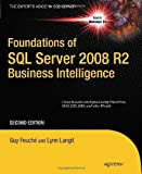 img - for Foundations of SQL Server 2008 R2 Business Intelligence by Fouche, Guy, Langit, Lynn [Apress,2011] (Paperback) 2nd Edition book / textbook / text book