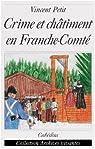 Crime et Chatiment en Franche-Comte par Petit