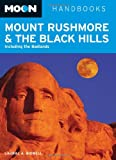 Laural A Bidwell Moon Mount Rushmore & the Black Hills (Moon Mount Rushmore & the Black Hills: Including the Badlands)