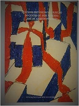 Desenhos britanicos na coleccao do Centro de Arte Moderna