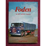Foden: My Life with the Company (British Bus & Truck Heritage)by Harold Nancolis