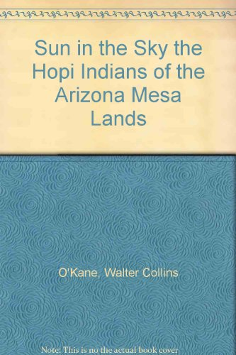 Sun In The Sky The Hopi Indians Of The Arizona Mesa Lands front-429739