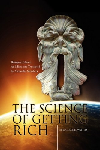 The Science of Getting Rich/La Ciencia de Enriquecerse (English and Spanish Edition) [Wattles, Wallace D.] (Tapa Dura)