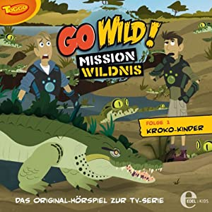 Kroko-Kinder (Go Wild - Mission Wildnis 1) Hörspiel