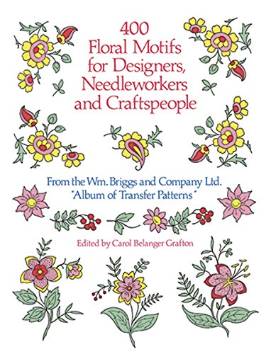 400 Floral Motifs for Designers, Needleworkers and Craftspeople (Dover Pictorial Archive) [Briggs & Co.] (Tapa Blanda)
