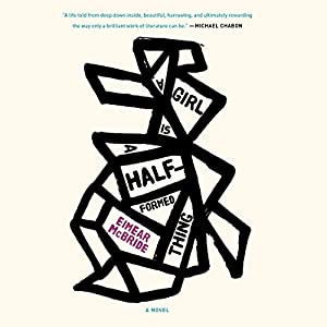 A Girl Is a Half-Formed Thing Audiobook