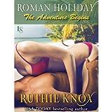 Roman Holiday: The Adventure Begins