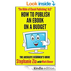 How To Publish An Ebook On A Budget: The Absolute Beginner's Guide to Ebook Publishing