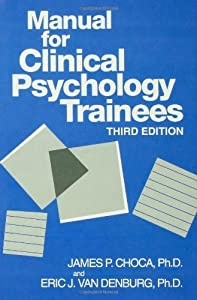 By James P. Choca Manual For Clinical Psychology Trainees: Assessment, Evaluation And Treatment (Brunner/Mazel Basic P (3rd Edition) [Paperback]