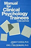 img - for By James P. Choca Manual For Clinical Psychology Trainees: Assessment, Evaluation And Treatment (Brunner/Mazel Basic P (3rd Edition) [Paperback] book / textbook / text book