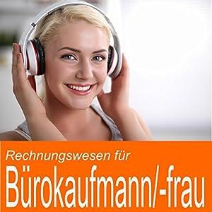 Rechnungswesen für Bürokaufmann / Bürokauffrau Hörbuch