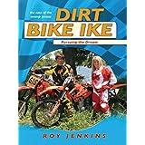Dirt Bike Ike II, Pursuing the Dream (English Edition)